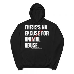 men hoodie there is no excuse for animal abuse